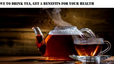 Love To Drink Tea, Get 5 Benefits For Your Health